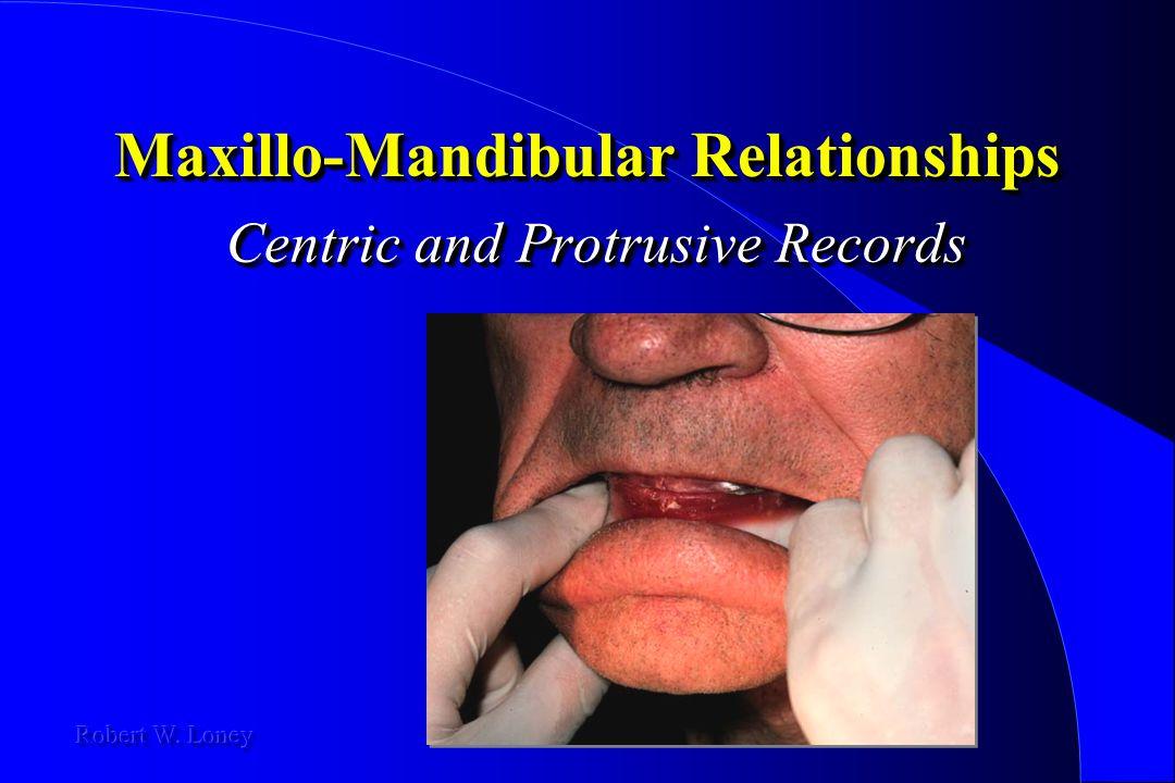 Maxillo-Mandibular Relationships