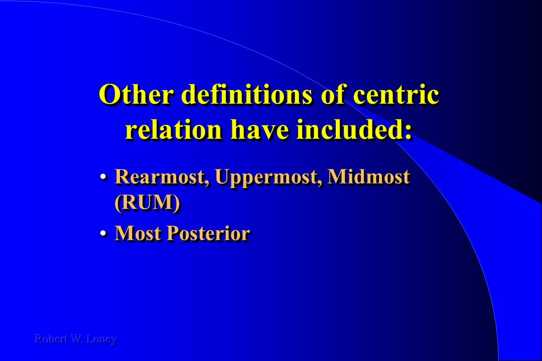 Other definitions of centric relation have included: