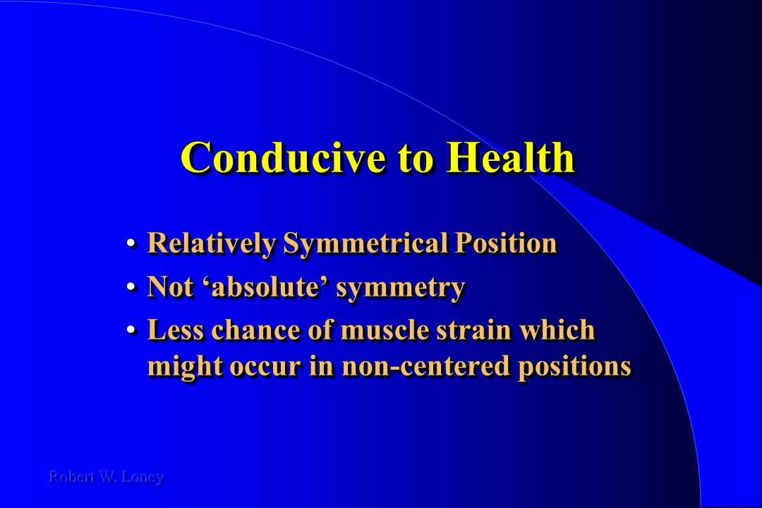 Conducive to Health Relatively Symmetrical Position