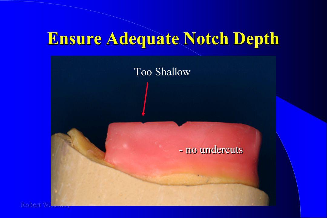 Ensure Adequate Notch Depth