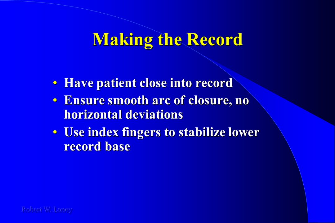 Making the Record Have patient close into record
