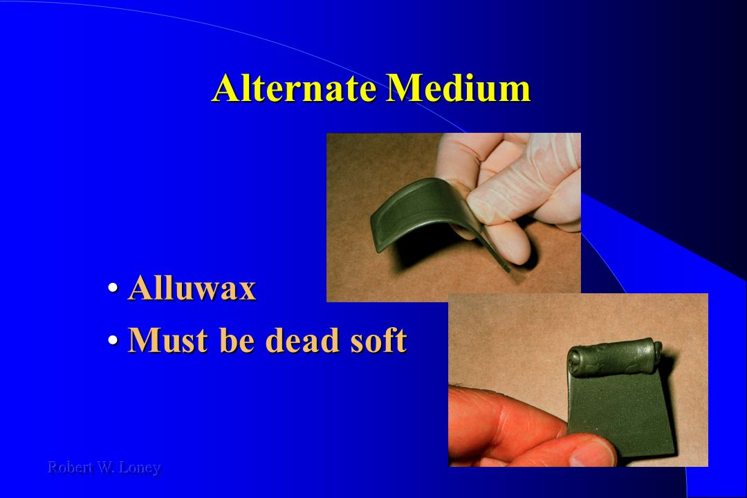 Alternate Medium Alluwax Must be dead soft