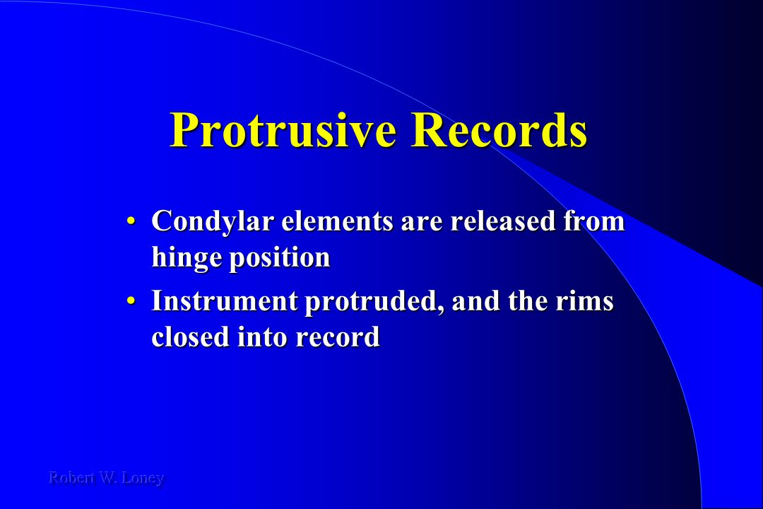 Protrusive Records Condylar elements are released from hinge position