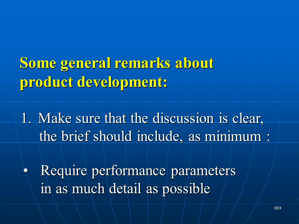 Some general remarks about product development: