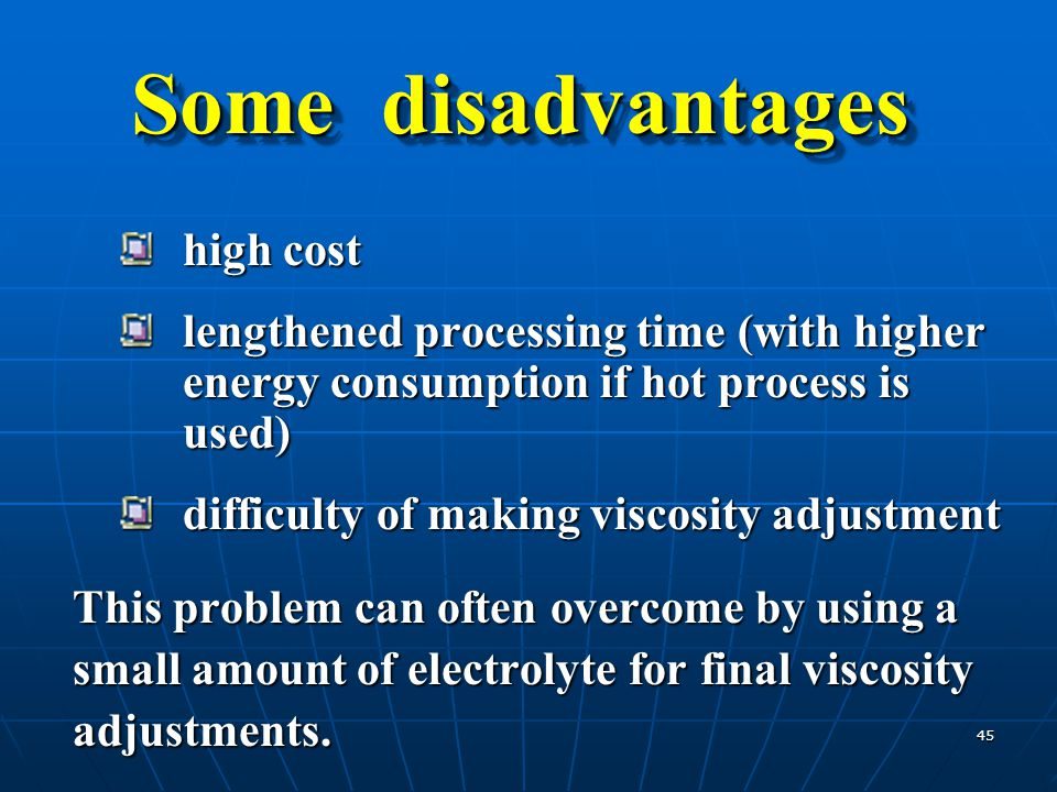 Some disadvantages high cost