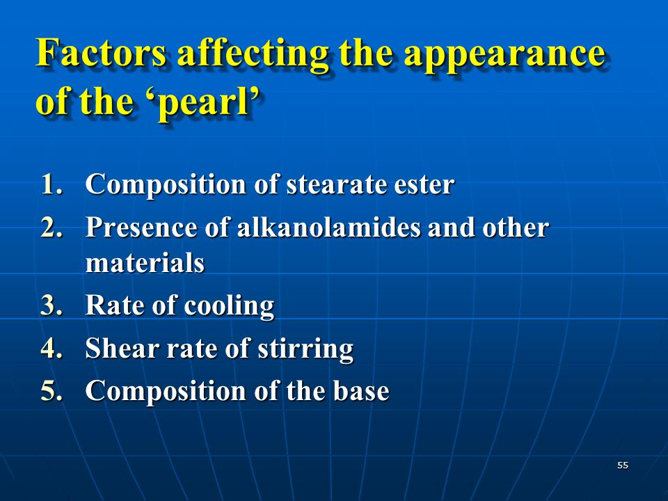 Factors affecting the appearance of the 'pearl'