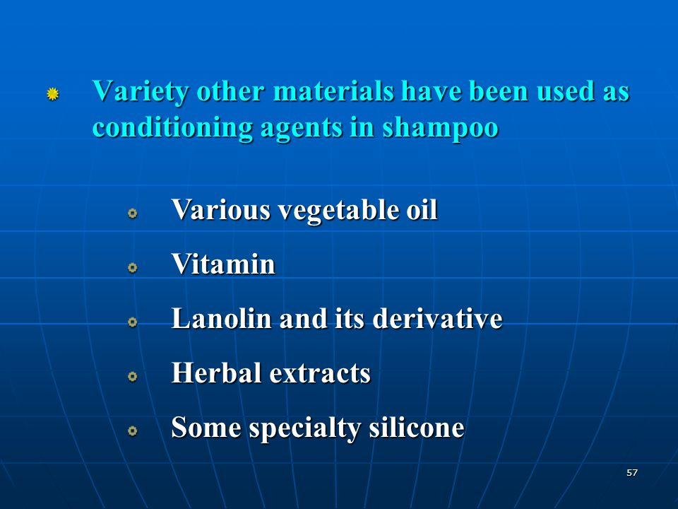 Variety other materials have been used as conditioning agents in shampoo