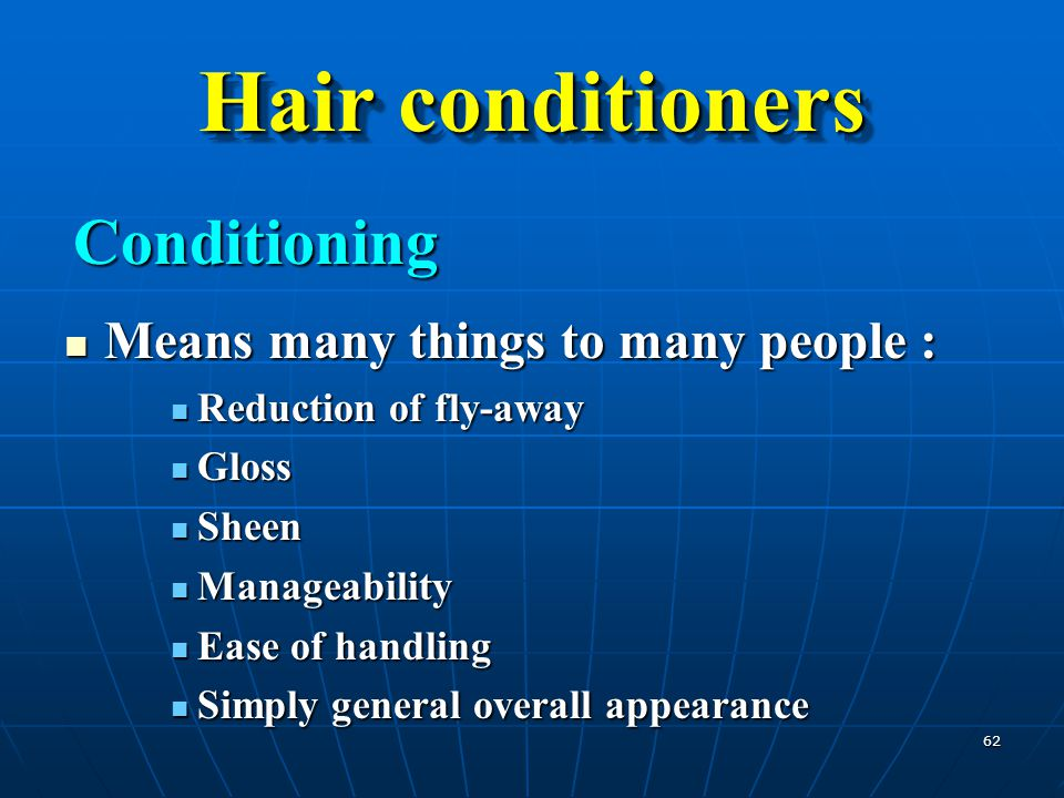 Hair conditioners Conditioning Means many things to many people :