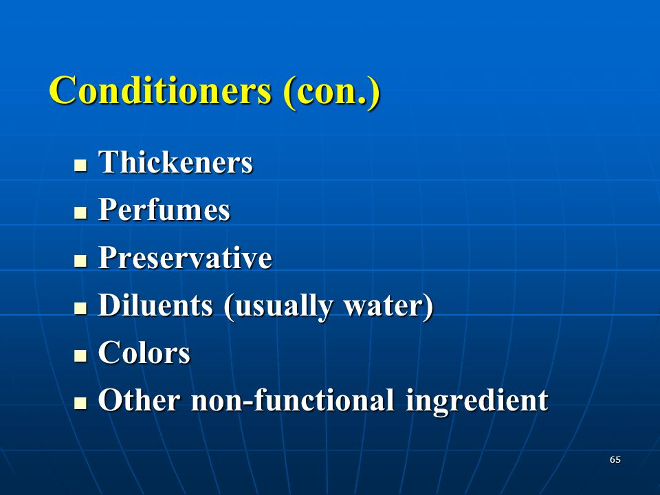 Conditioners (con.) Thickeners Perfumes Preservative