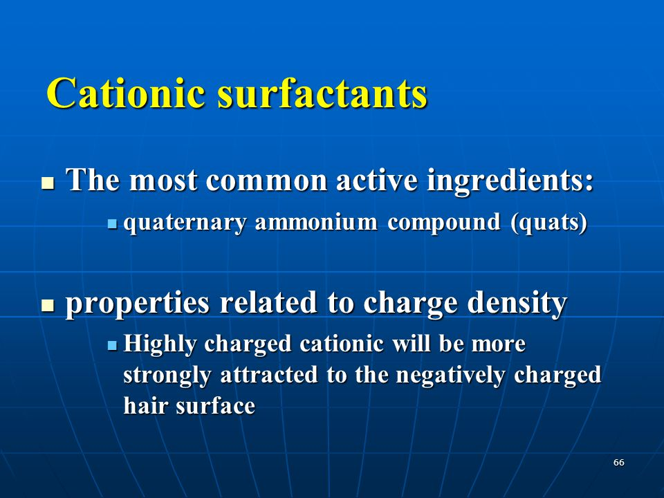 Cationic surfactants The most common active ingredients: