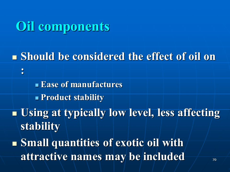 Oil components Should be considered the effect of oil on :