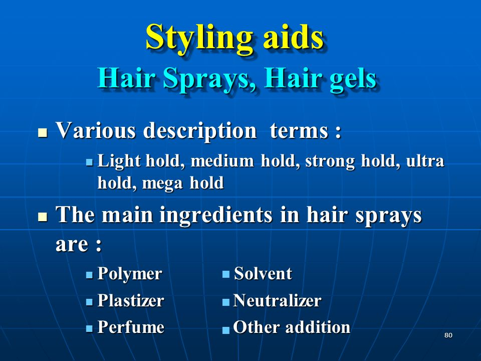 Styling aids Hair Sprays, Hair gels Various description terms :