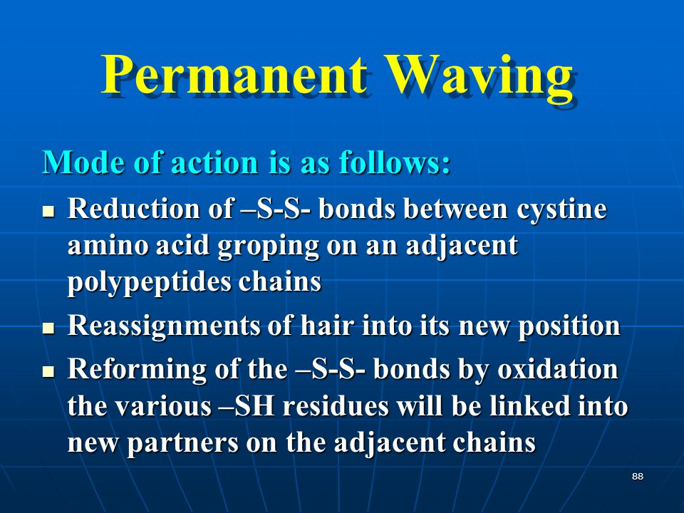 Permanent Waving Mode of action is as follows:
