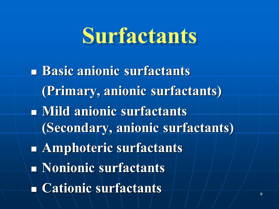 Surfactants Basic anionic surfactants (Primary, anionic surfactants)
