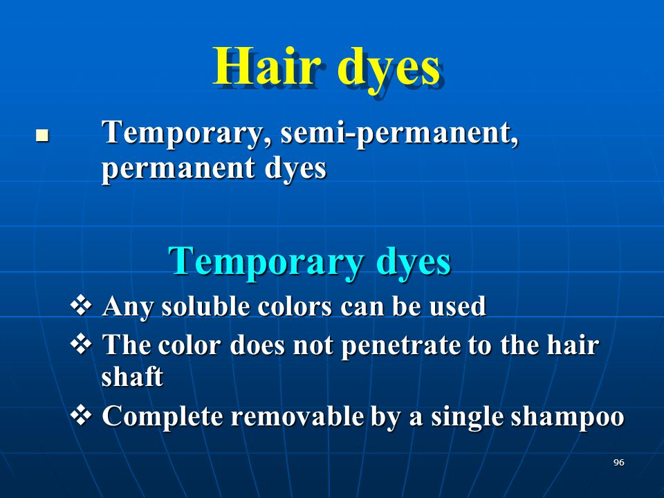 Hair dyes Temporary, semi-permanent, permanent dyes Temporary dyes