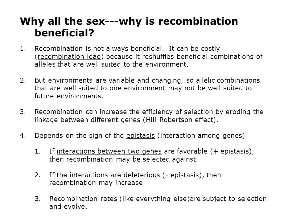 Why all the sex---why is recombination beneficial