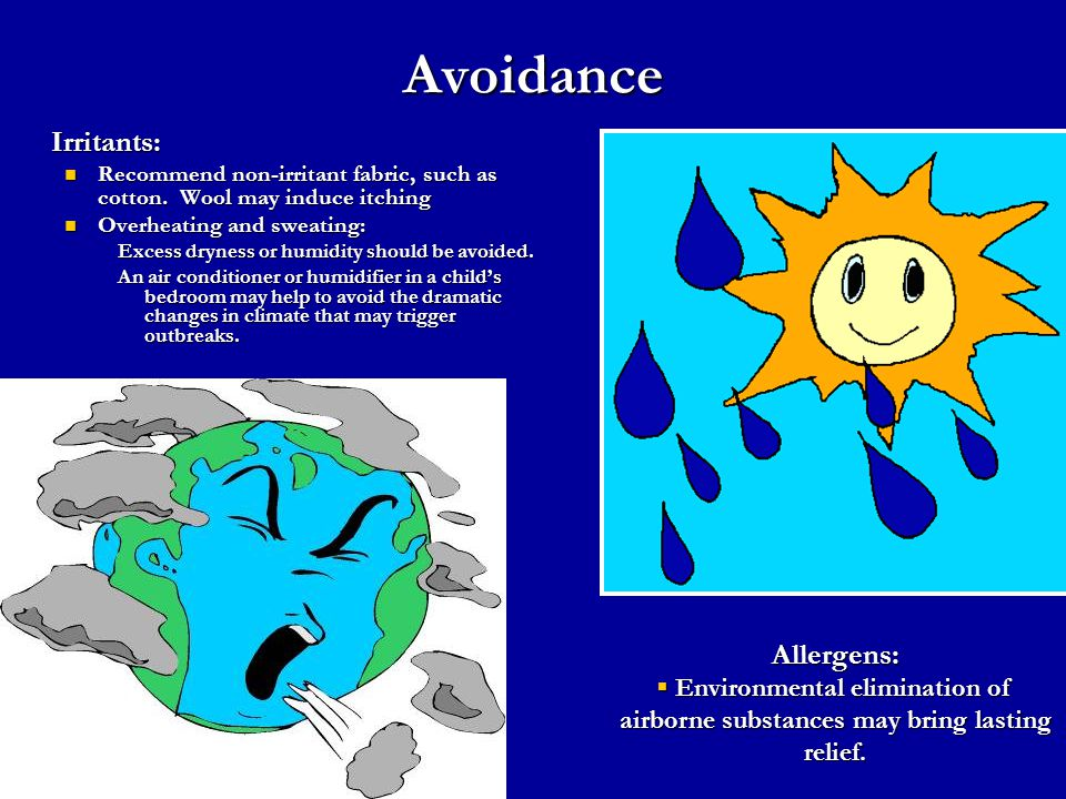 Avoidance Irritants: Allergens: