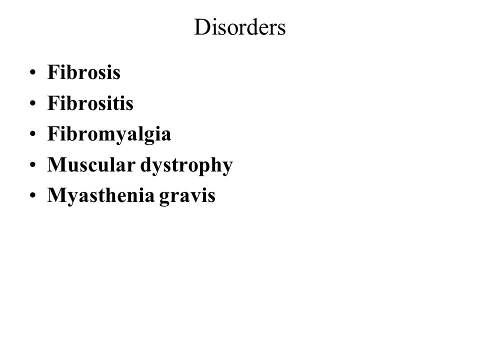 Disorders Fibrosis Fibrositis Fibromyalgia Muscular dystrophy