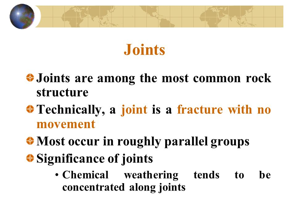 Joints Joints are among the most common rock structure