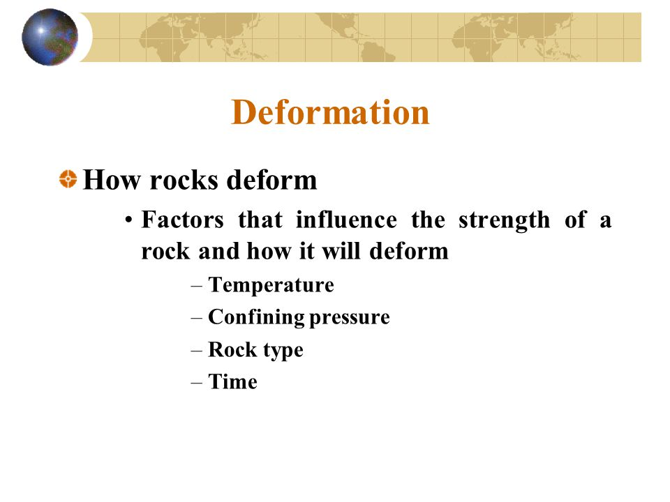 Deformation How rocks deform