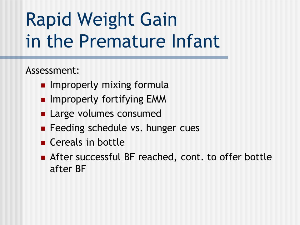 Rapid Weight Gain in the Premature Infant