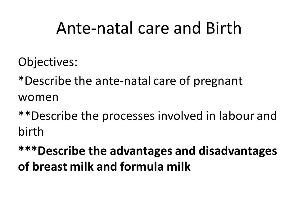 Ante-natal care and Birth