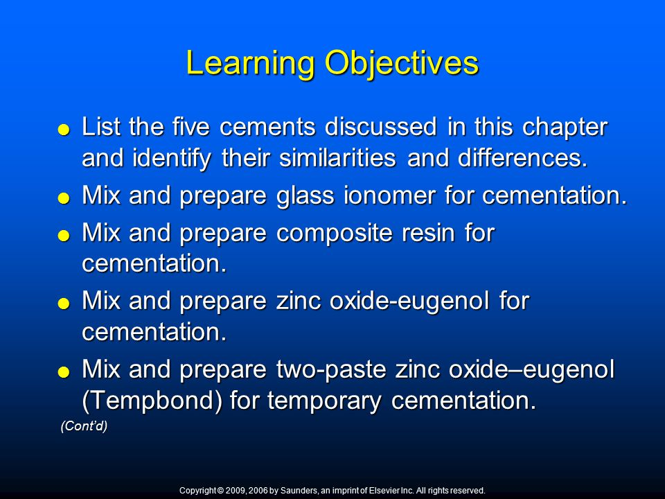 Learning Objectives List the five cements discussed in this chapter and identify their similarities and differences.