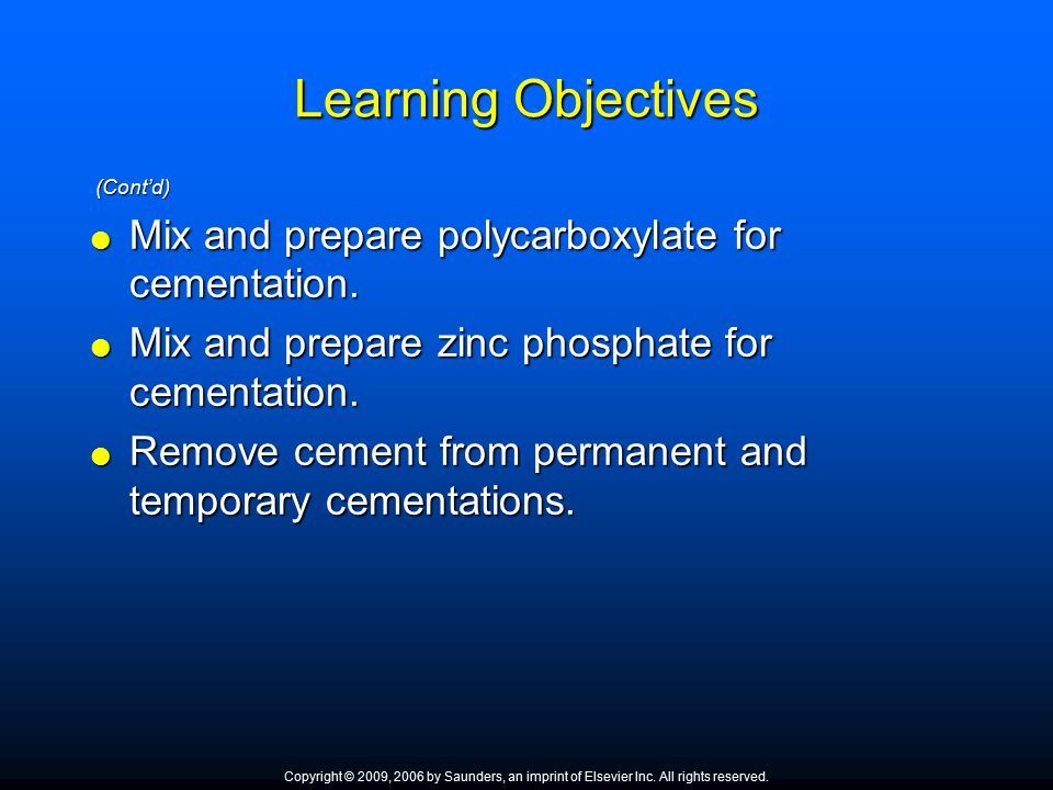 Learning Objectives Mix and prepare polycarboxylate for cementation.
