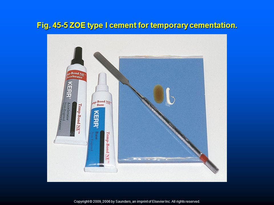 Fig. 45-5 ZOE type I cement for temporary cementation.