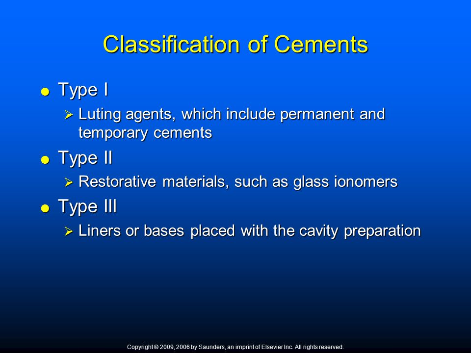 5 different types of dental cements There are three different types of cement,  ordinary portland cement  portland pozzolana cement  special cements there are 3 types of cement, .