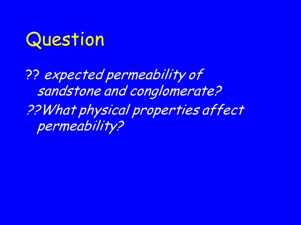 Question expected permeability of sandstone and conglomerate