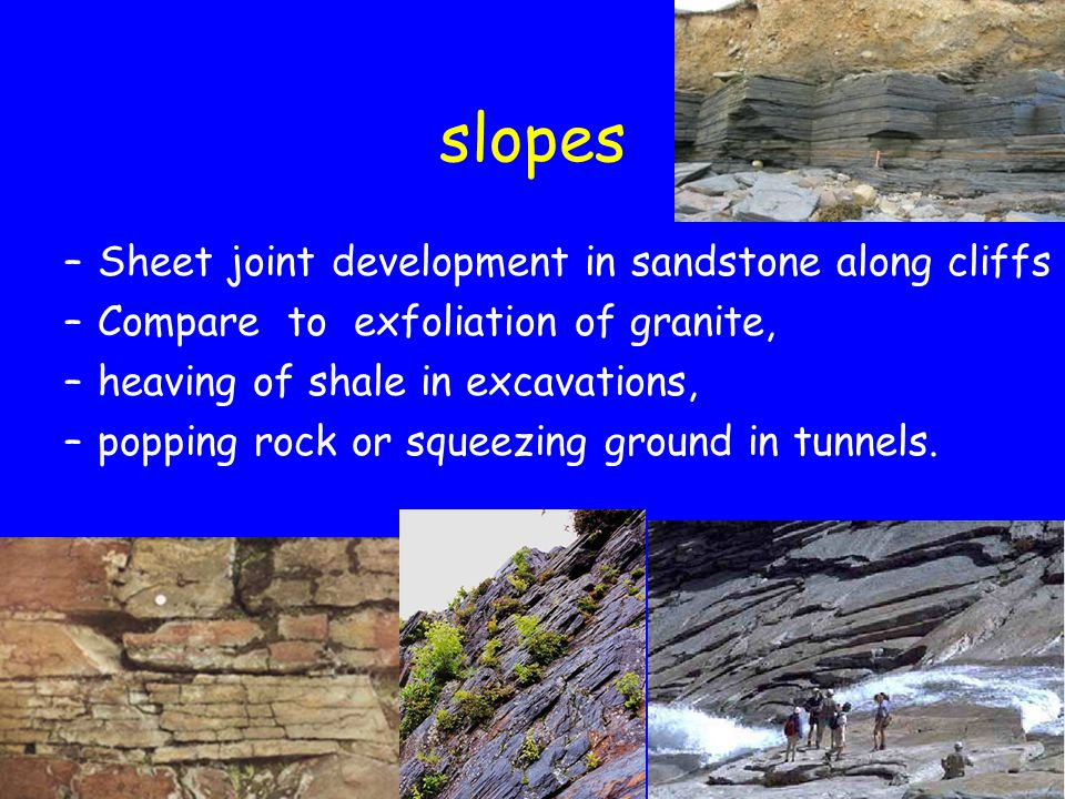 slopes Sheet joint development in sandstone along cliffs