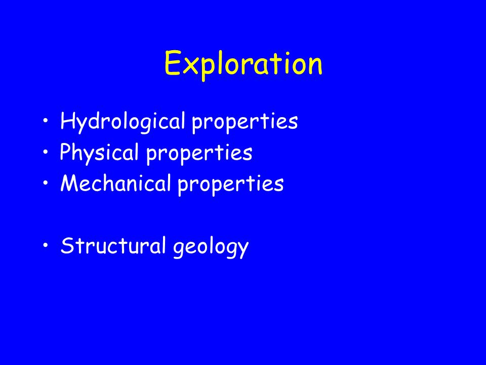 Exploration Hydrological properties Physical properties