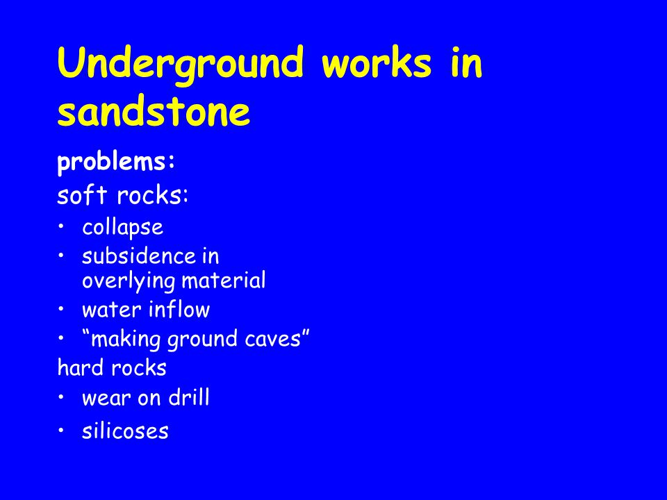 Underground works in sandstone