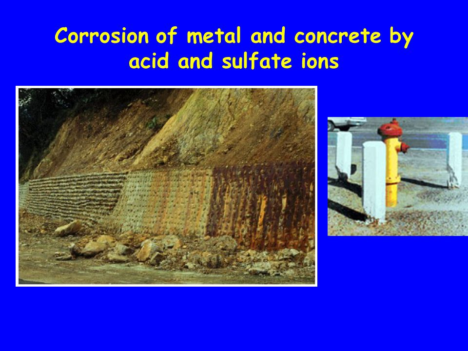 Corrosion of metal and concrete by acid and sulfate ions