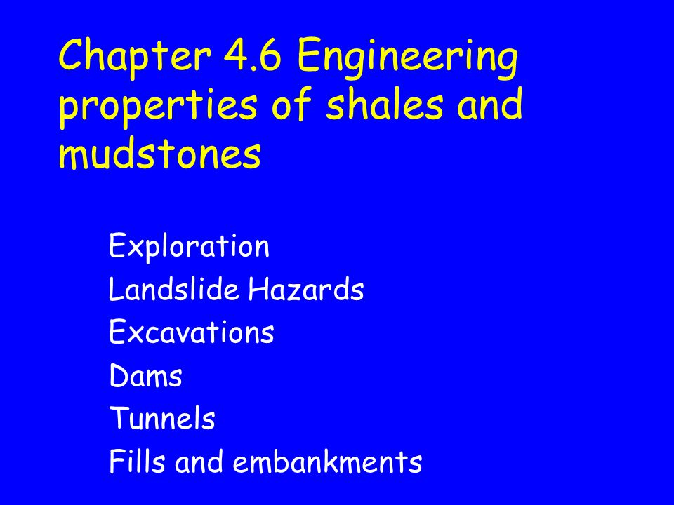 Chapter 4.6 Engineering properties of shales and mudstones