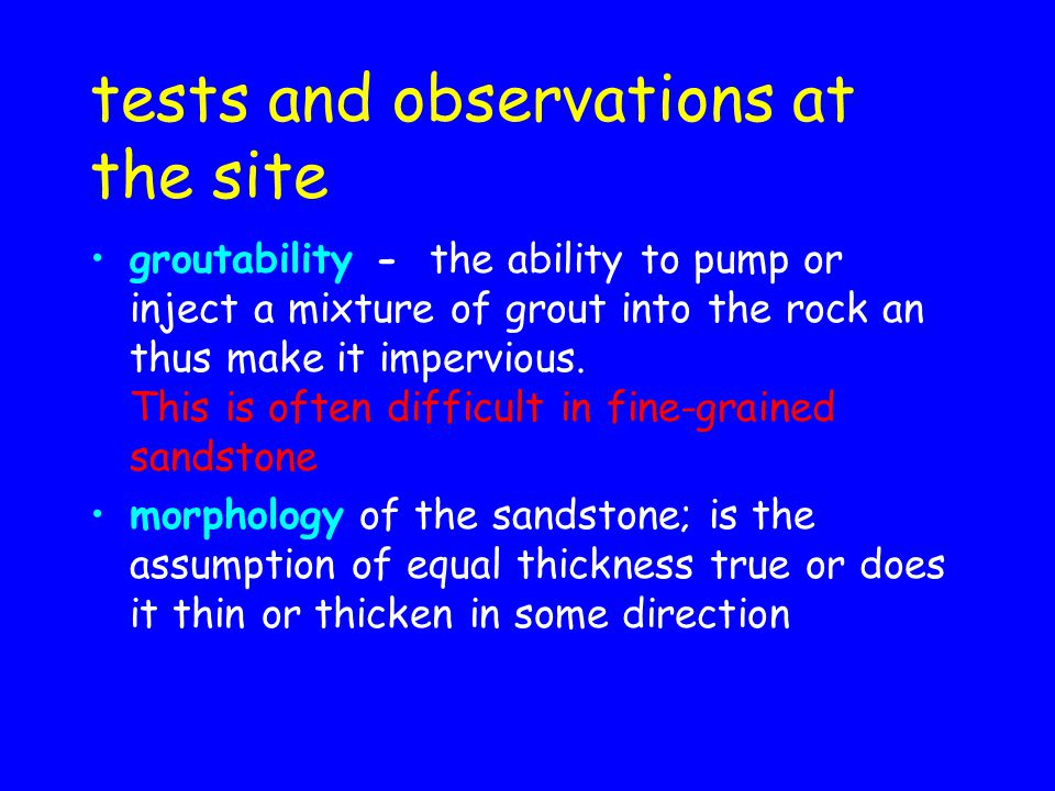 tests and observations at the site