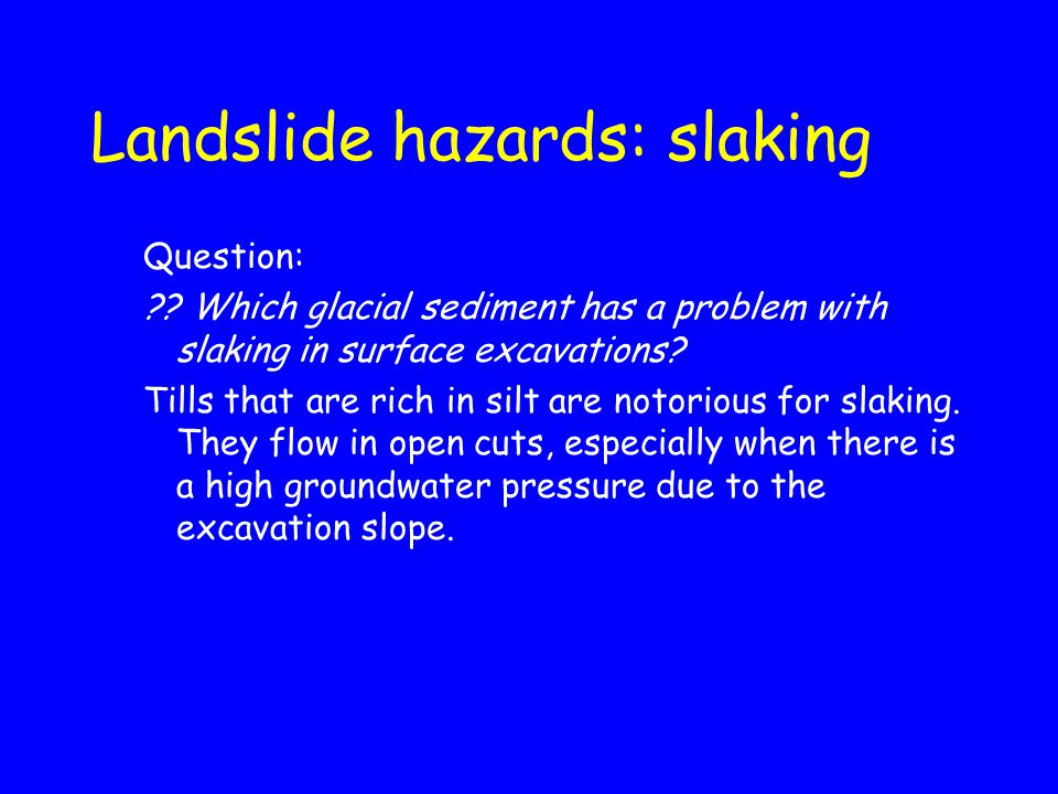 Landslide hazards: slaking