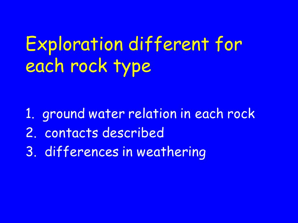 Exploration different for each rock type