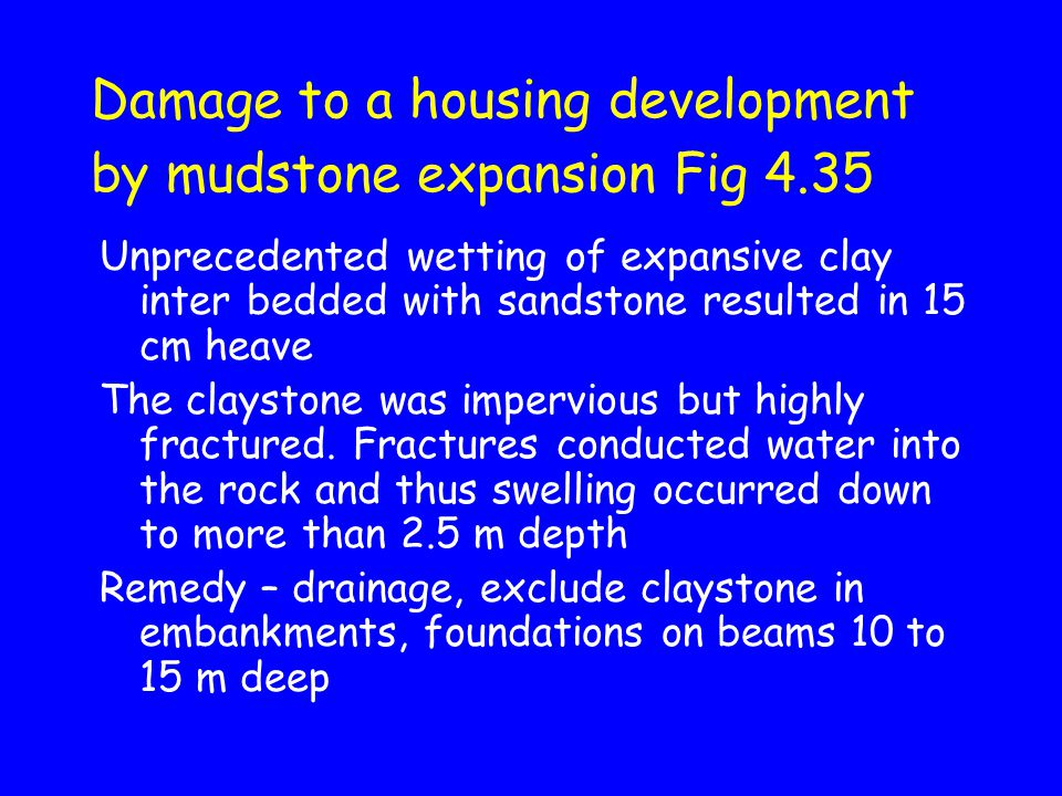 Damage to a housing development by mudstone expansion Fig 4.35
