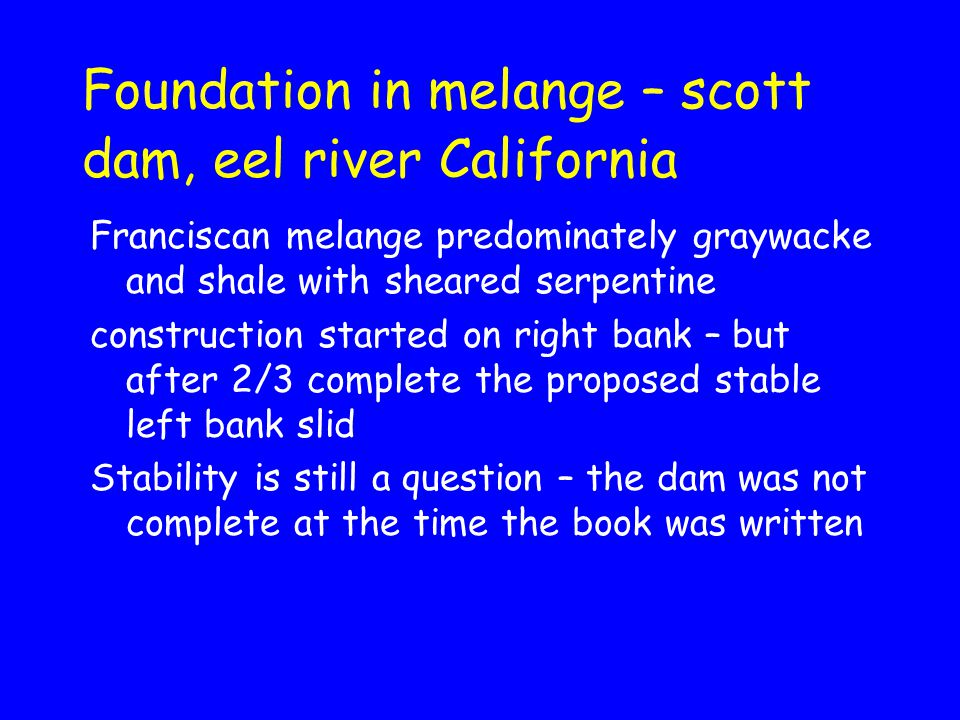 Foundation in melange – scott dam, eel river California