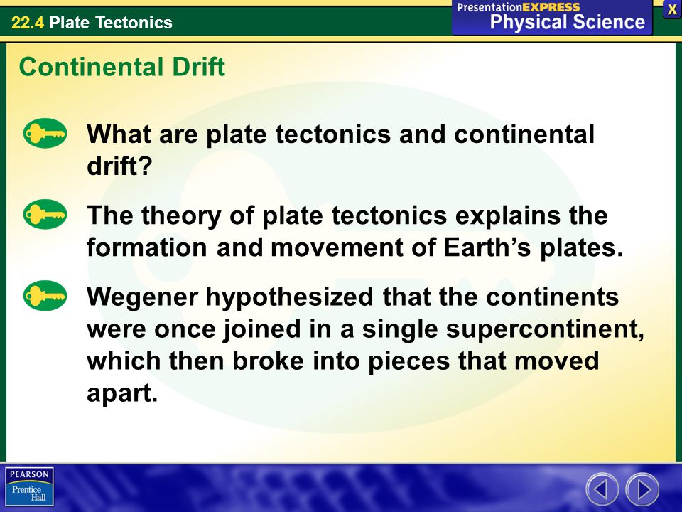 Continental Drift What are plate tectonics and continental drift