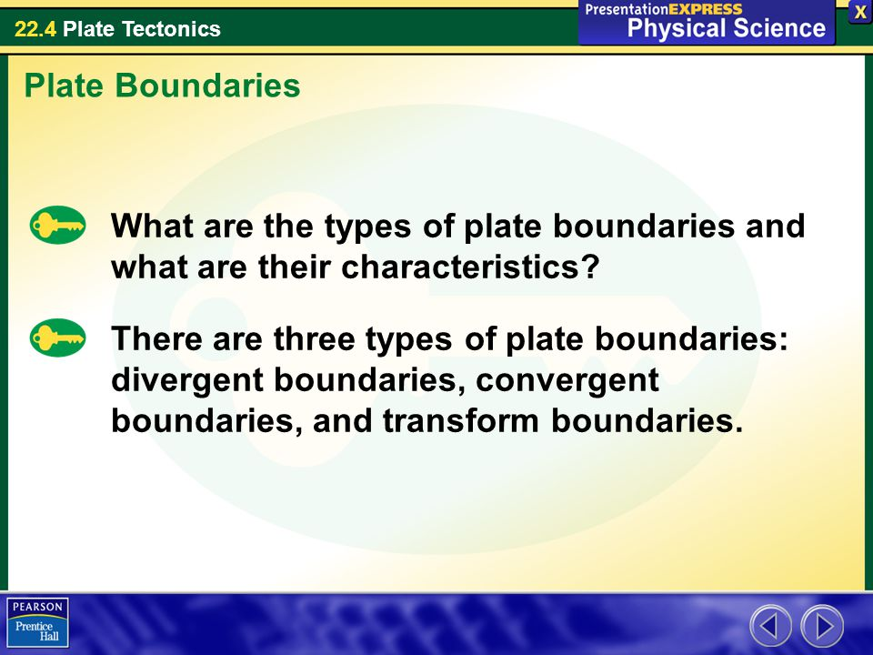 Plate Boundaries What are the types of plate boundaries and what are their characteristics