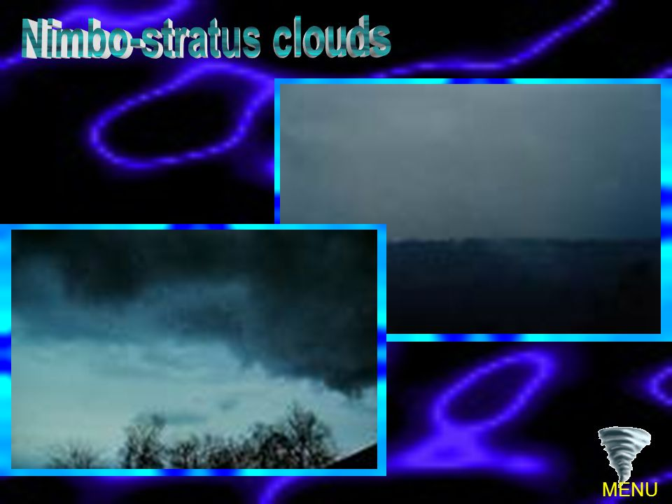 Nimbo-stratus clouds MENU
