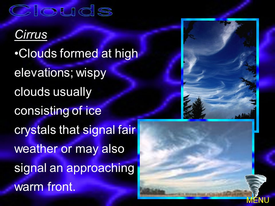 Clouds Cirrus.