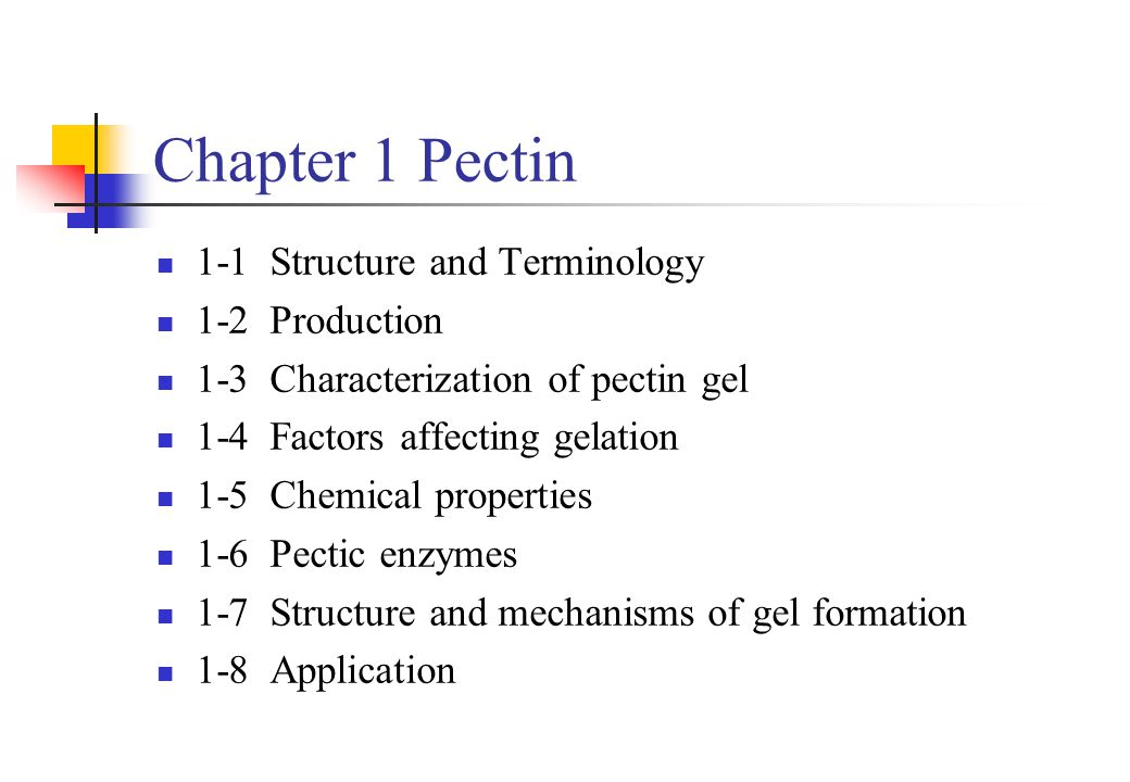 Chapter 1 Pectin 1-1 Structure and Terminology 1-2 Production