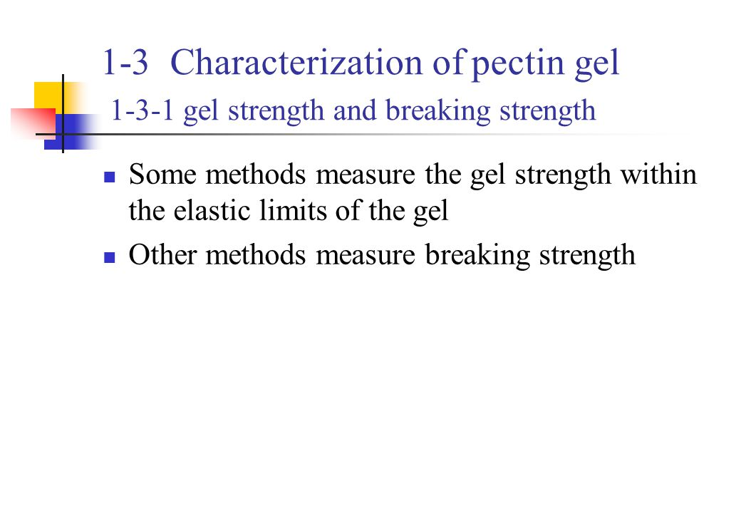 1-3 Characterization of pectin gel 1-3-1 gel strength and breaking strength