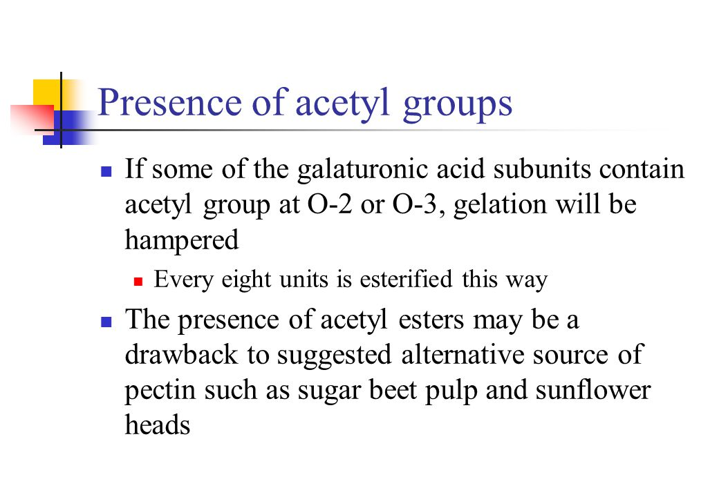 Presence of acetyl groups