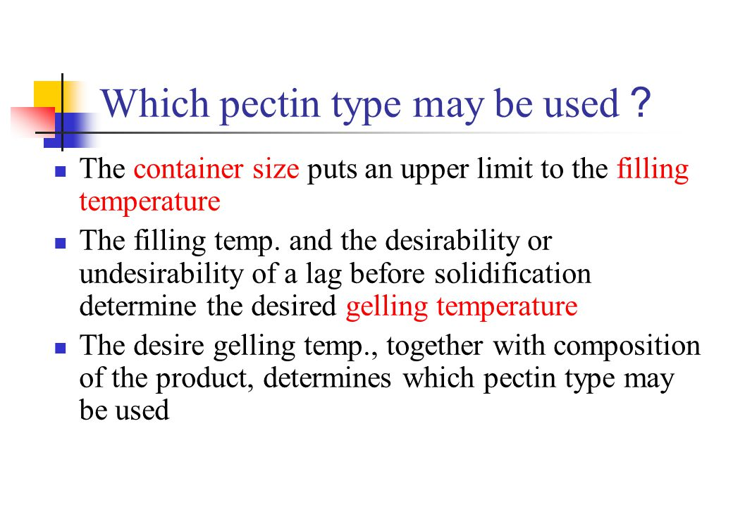 Which pectin type may be used?