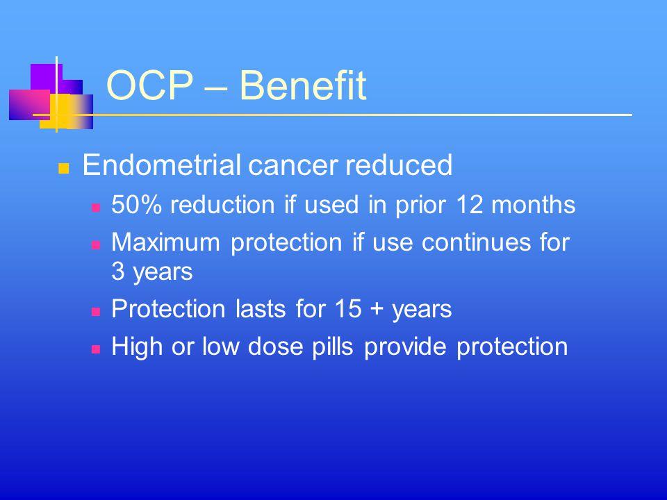 OCP – Benefit Endometrial cancer reduced